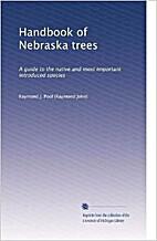 Handbook of Nebraska Trees by Raymond J.…