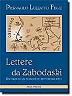 Lettere da Zabodaski. Ricordi di un borghese…
