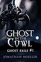 Ghost in the Cowl by Jonathan Moeller