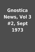Gnostica News, Vol 3 #2, Sept 1973