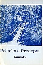 Priceless Precepts by Kamala