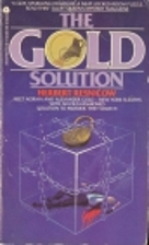 The Gold Solution by Herbert Resnicow