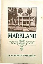 Markland by Jean Parker Waterbury