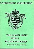 The Saxon Army 1810-13 by Howard Giles