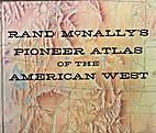 Rand McNally's Pioneer Atlas of the American…