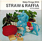 Make things with straw and raffia by Jutta…