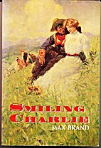 Smiling Charlie by Max Brand
