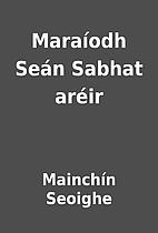 Maraíodh SeánSabhat aréir by Mainchín…