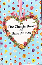 The Classic Book of Baby Names by Vanessa…