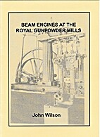 Beam Engines at the Royal Gunpowder Mills by…