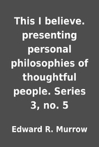 This I believe. presenting personal…