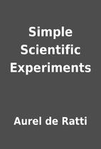 Simple Scientific Experiments by Aurel de…