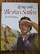 Living with The 1820 Settlers by Marian…
