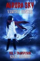 Aurora Sky: Vampire Hunter by Nikki Jefford