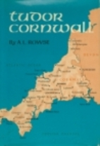 Tudor Cornwall by A. L. Rowse