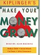 Make Your Money Grow by Theodore J. Miller