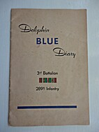 Dolphin Blue Diary: 3rd Battalion, 289th…