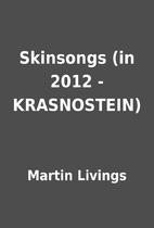 Skinsongs (in 2012 - KRASNOSTEIN) by Martin…