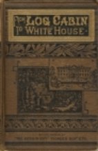 From log-cabin to White House: The story of…