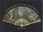 Unfolding Beauty: The Art of the Fan : The…