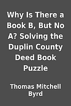 Why Is There a Book B, But No A? Solving the…