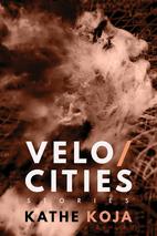 Velocities by Kathe Koja