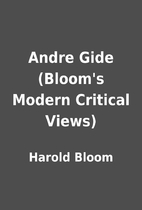 Andre Gide (Bloom's Modern Critical Views)…
