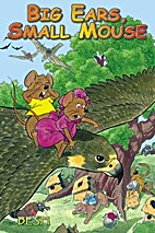 Big Ears, Small Mouse by John W. Nowak