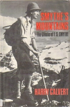 Smythe's Mountains: The Climbs of F.S.…