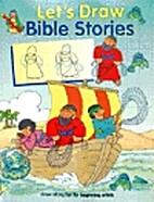Let's Draw Bible Stories by Anita Ganeri