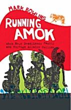 Running Amok: When News Deadlines, Family…