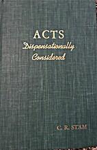 Acts Dispensationally Considered, Volume III…