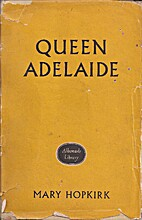 Queen Adelaide by Mary Hopkirk