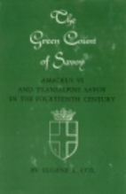 The Green Count of Savoy, Amadeus VI and…