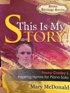This Is My Story! by Mary McDonald