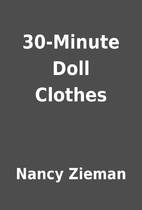 30-Minute Doll Clothes by Nancy Zieman