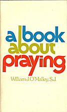 A book about praying by William J.…