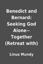 Benedict and Bernard: Seeking God…