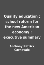 Quality education : school reform for the…