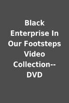 Black Enterprise In Our Footsteps Video…