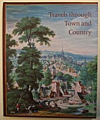 Travels through Town and Country: Dutch and…