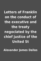 Letters of Franklin on the conduct of the…