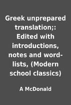 Greek unprepared translation;: Edited with…