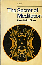 The Secret of Meditation by Hans-Ulrich…