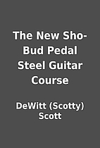 The New Sho-Bud Pedal Steel Guitar Course by…