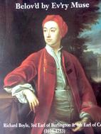 Belov'd by ev'ry muse: Richard Boyle, 3rd…