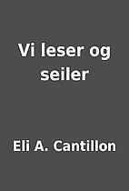 Vi leser og seiler by Eli A. Cantillon