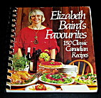 Elizabeth Baird's Favourites: 150 Classic…