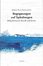 Begegnungen auf Spitzbergen : Polarabenteuer…