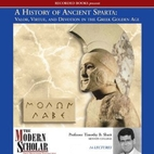 A History of Ancient Sparta: Valor, Virtue,…